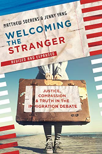 9780830845392: Welcoming the Stranger: Justice, Compassion & Truth in the Immigration Debate