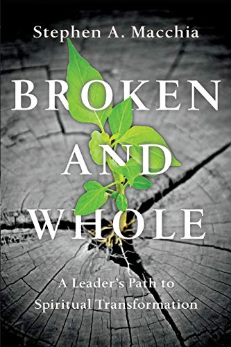 9780830846061: Broken and Whole: A Leader's Path to Spiritual Transformation