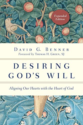9780830846139: Desiring God's Will: Aligning Our Hearts with the Heart of God (Spiritual Journey)