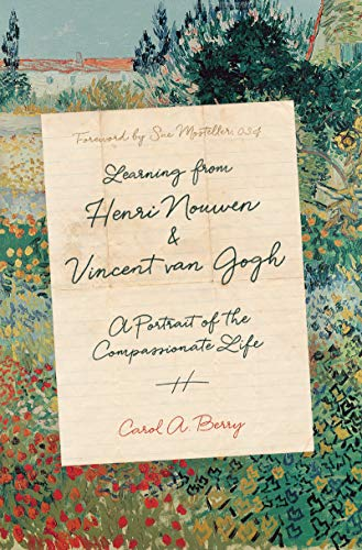9780830846511: Learning from Henri Nouwen and Vincent van Gogh: A Portrait of the Compassionate Life