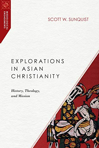 9780830851003: Explorations in Asian Christianity: History, Theology, and Mission (Missiological Engagements)
