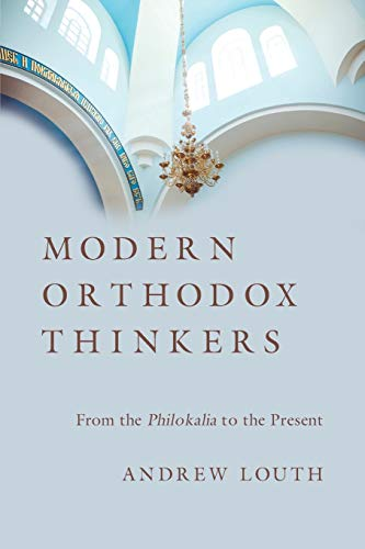 Modern Orthodox Thinkers: From the Philokalia to the Present (Paperback): Andrew Louth