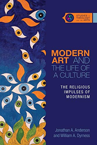 9780830851355: Modern Art and the Life of a Culture: The Religious Impulses of Modernism (Studies in Theology and the Arts)