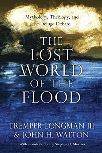 The Lost World of the Flood: Mythology,: Dr Tremper Longman