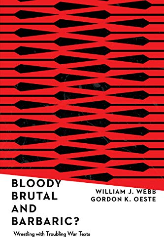 9780830852499: Bloody, Brutal, and Barbaric?: Wrestling with Troubling War Texts