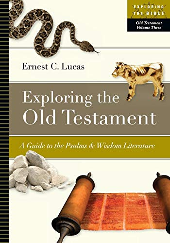9780830853113: 3: Exploring the Old Testament: A Guide to the Psalms & Wisdom Literature (Exploring the Bible)