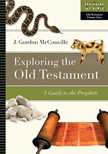 9780830853120: 4: Exploring the Old Testament: A Guide to the Prophets (Exploring the Bible)