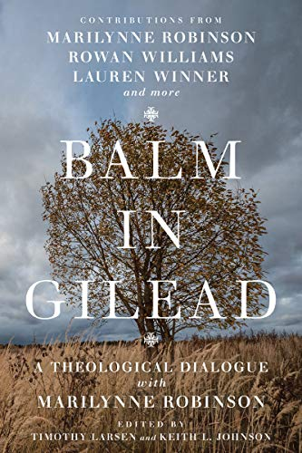 9780830853182: Balm in Gilead: A Theological Dialogue with Marilynne Robinson (Wheaton Theology Conference)