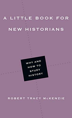 9780830853465: A Little Book for New Historians: Why and How to Study History (Little Books)