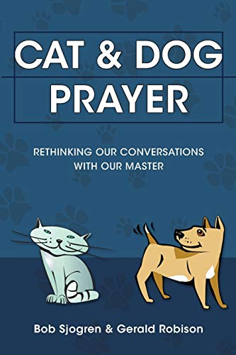 9780830856206: Cat & Dog Prayer: Rethinking Our Conversations with Our Master