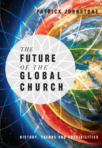 9780830856596: The Future of the Global Church: History, Trends and Possiblities