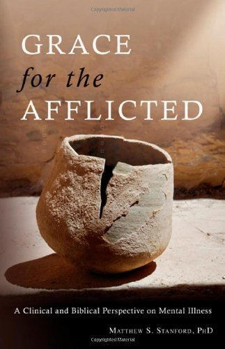 9780830856749: Grace for the Afflicted: Viewing Mental Illness Through the Eyes of Faith