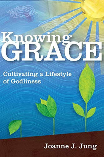 9780830856909: Knowing Grace: Cultivating a Lifestyle of Godliness