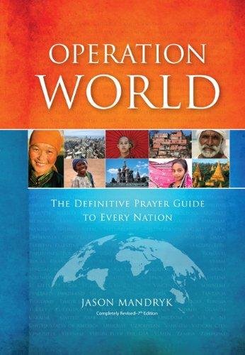 Operation World: The Definitive Prayer Guide to Every Nation: Mandryk, Jason