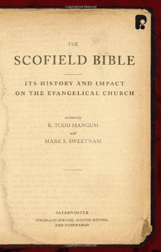 9780830857517: The Scofield Bible: Its History and Impact on the Evangelical Church