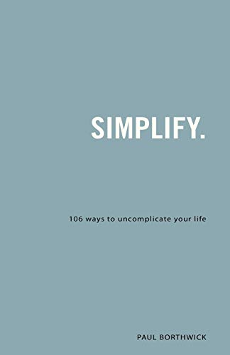 9780830857531: Simplify: 106 Ways to Uncomplicate Your Life