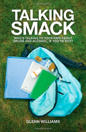 9780830857616: Talking Smack: Who's Talking to Your Kids about Drugs and Alcohol, If You're Not?