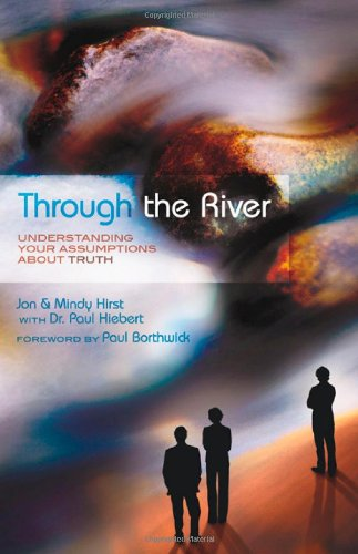 9780830857708: Through the River: Understanding Your Assumptions about Truth