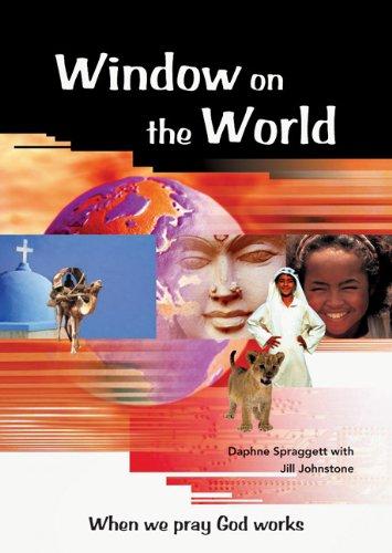 Window on the World: When We Pray God Works: Johnstone, Jill, Spraggett, Daphne
