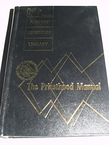 PRIESTHOOD MANUAL: Reorganized Church Of Jesus Christ Of Latter Day Saints