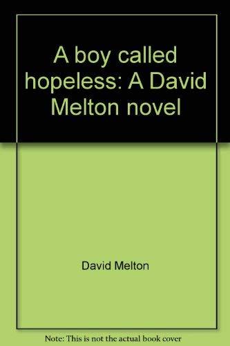 9780830901487: Title: A boy called hopeless A David Melton novel
