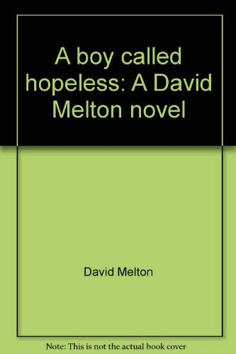 9780830901487: A boy called hopeless: A David Melton novel