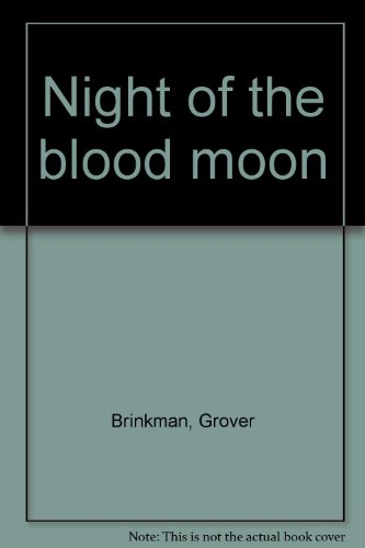 Night of the blood moon: Brinkman, Grover