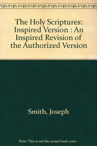 9780830902828: The Holy Scriptures: Inspired Version : An Inspired Revision of the Authorized Version