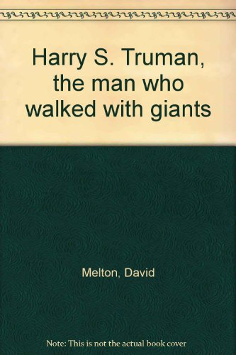 9780830902934: Harry S. Truman, the man who walked with giants