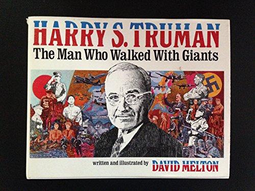 Harry S. Truman; the Man Who Walked with Giants: Melton, David
