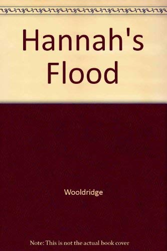 Hannah's Flood (0830903321) by Rhoda Wooldridge