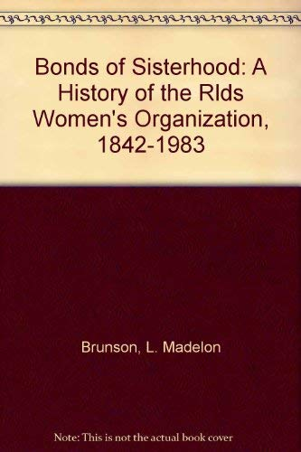 9780830904013: Bonds of Sisterhood: A History of the Rlds Women's Organization, 1842-1983