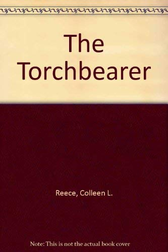 The Torchbearer: Reece, Colleen L.