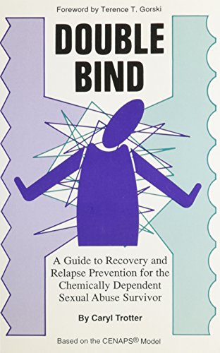9780830906130: Double Bind: A Guide to Recovery and Relapse Prevention for the Chemically Dependent Sexual Abuse Survivor