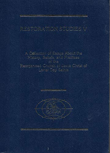 9780830906505: Restoration Studies V a Collection of Essays About the History, Beliefs, and Practices of the Reorganized Church of Jesus Christ of Latter Day Saints (Restoration Studies, volume 5)