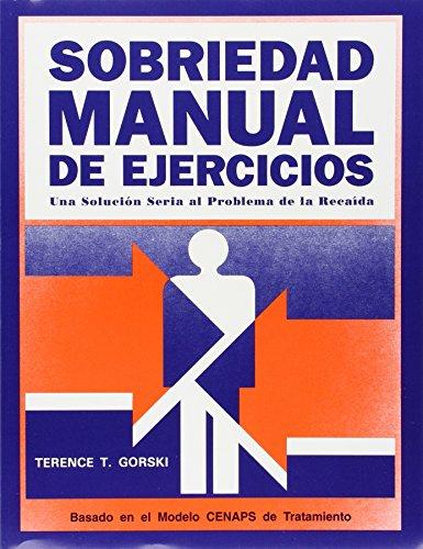 9780830906802: Sobriedad manual de ejercicios/ Intense Exercise Guide: Una solucion seria al problema de la recaida/ A Serious Solution for Relapse Problems (Spanish Edition)