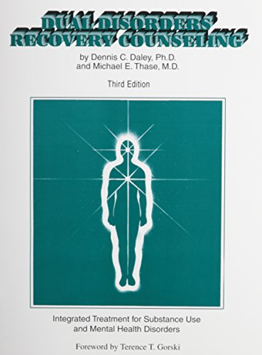 Dual Disorders Recovery Counseling: Integrated Treatment for: Dennis C. Daley,