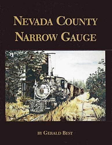 9780831030049: Nevada County Narrow Gauge