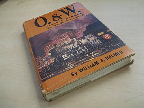 O and W : The Long Life: William F. Helmer