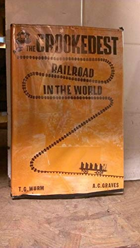 The Crookedest Railroad in the World: A History of