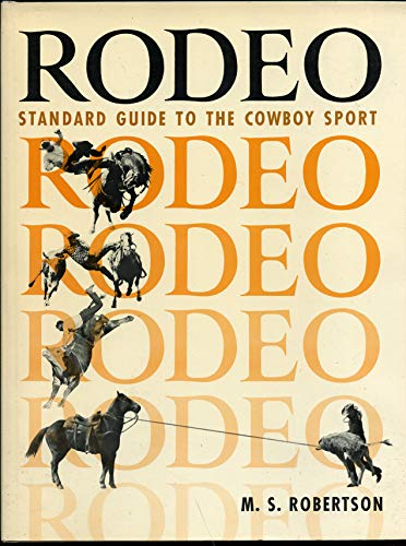 Rodeo;: Standard guide to the cowboy sport,: Robertson, Mary S