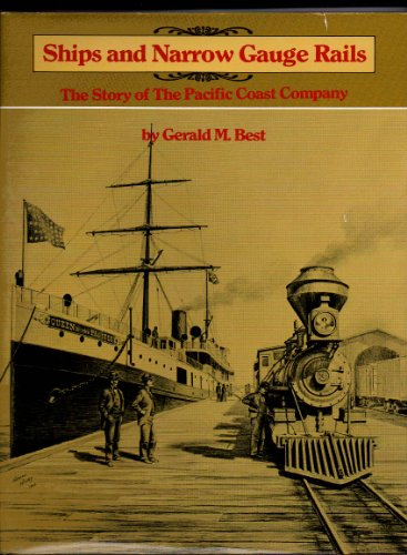 9780831070427: Ships and Narrow Gauge Rails: The Story of the Pacific Coast Company