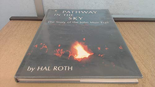 9780831070533: Pathway in the Sky: The Story of the John Muir Trail