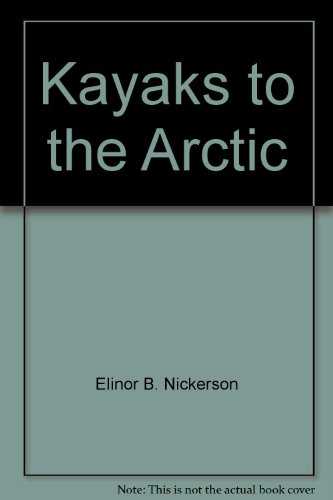 9780831070656: Kayaks to the Arctic
