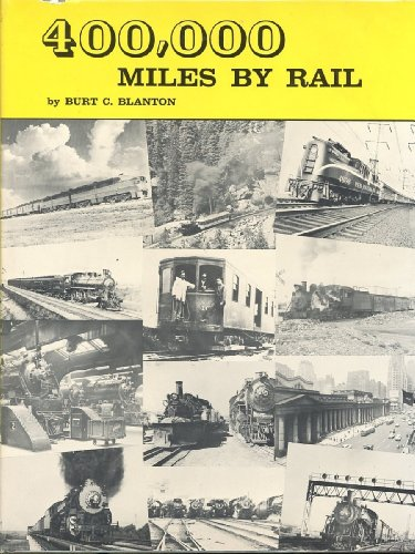 """400,000 Miles By Rail The Reminiscences of a """"Professional Passenger"""" on all Types of ..."""