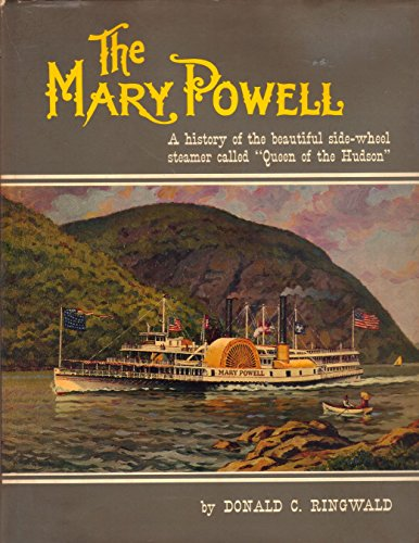 Mary Powell: History of the Beautiful Side-Wheel Steamer Called