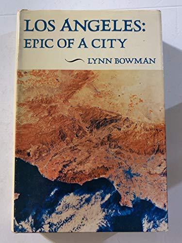 Los Angeles: Epic of a City: Bowman, Lynn