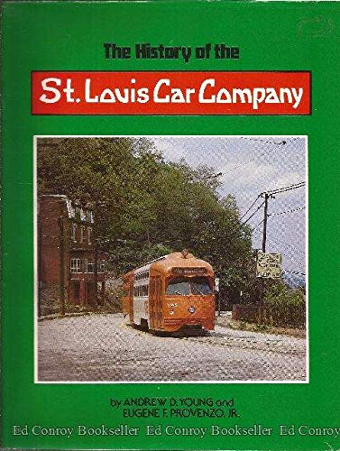 "9780831071141: The History of the St. Louis Car Company, ""Quality Shops"""
