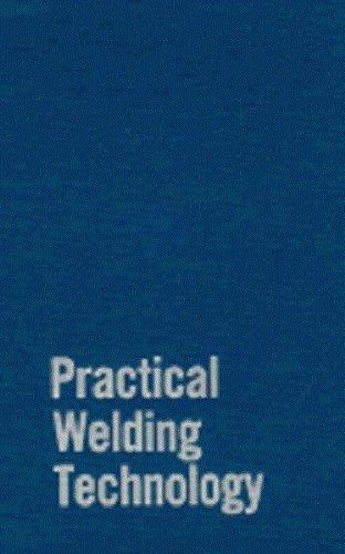 Practical Welding Technology: rudy mohler