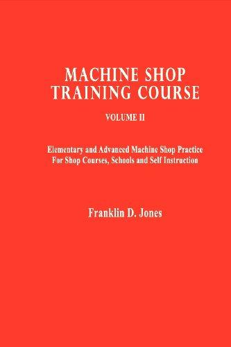 Machine Shop Training Course (Paperback): Franklin D Jones